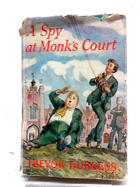 A Spy at Monk's Court By Trevor Burgess