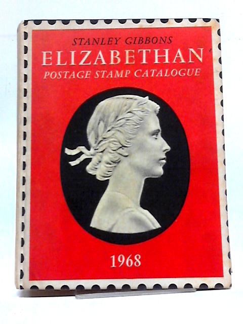 Stanley Gibbons Elizabethan Postage Stamp Catalogue 1967 By Stanley Gibbons Ltd