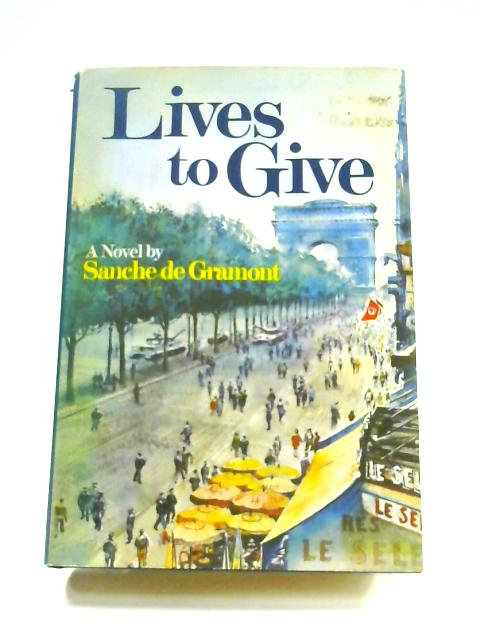 Lives To Give By Sanche De Gramont