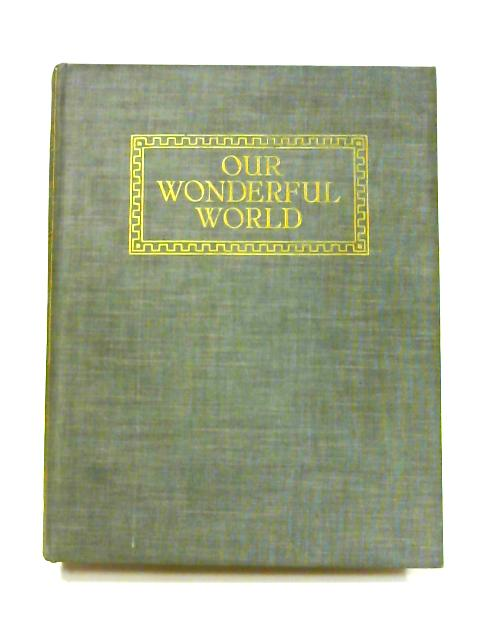 Our Wonderful World: Vol. II By J.A. Hammerton (ed)