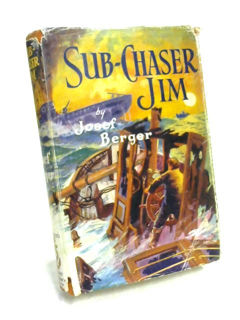 Sub-Chaser Jim By Josef Berger