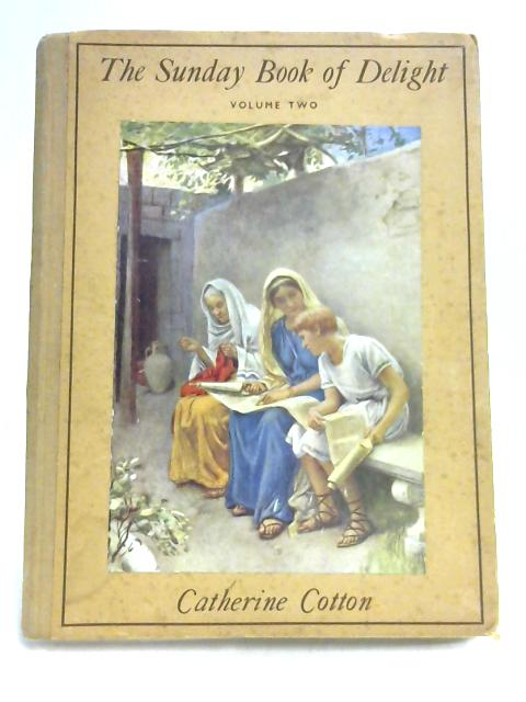 The Sunday Book of Delight Volume Two By C. Cotton