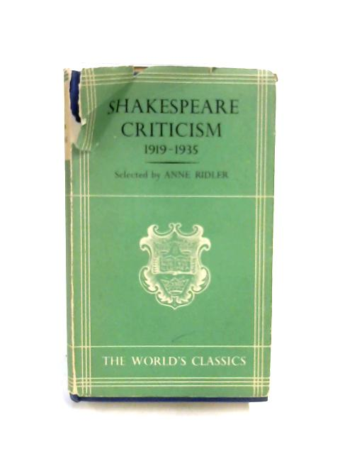 Shakespeare Criticism 1919-35 By Selected by Anne Ridler