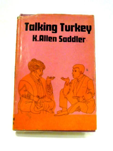 Talking Turkey By K. Allen Saddler