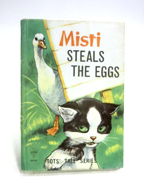 Misti Steals the Eggs By B. Evison