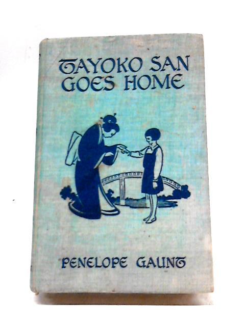 Tayoko San Goes Home By Penelope Gaunt