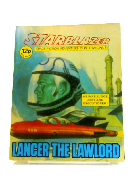 Starblazer: No. 9- Lancer The Lawlord By Anon