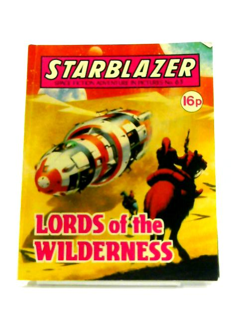 Starblazer: No. 63- Lords Of The Wilderness By Anon