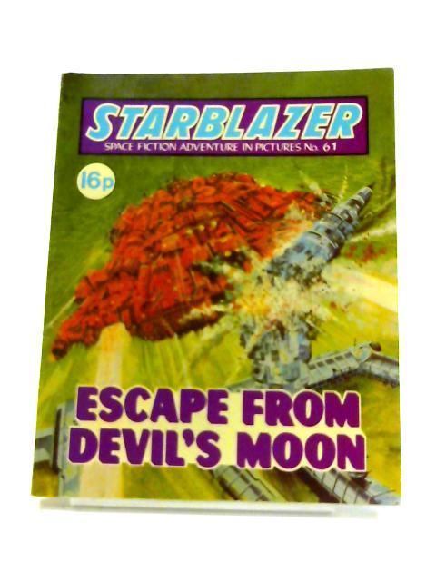 Starblazer: No. 61- Escape From Devil's Moon By Anon
