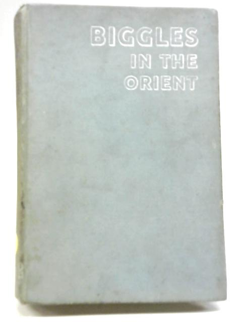 Biggles in the Orient by Captain W E Johns