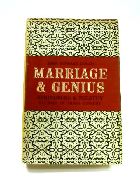 Marriage and Genius: Strindberg and Tolstov By John Stewart Collis
