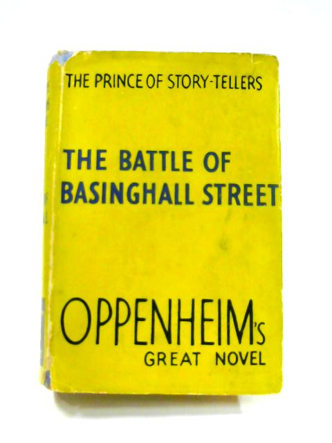 The Battle of Basinghall Street By E. Phillips Oppenheim