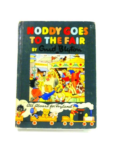 Noddy Goes to the Fair by Enid Blyton