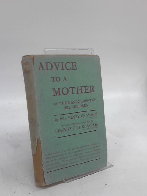 Advice To A Mother By Pye Henry Chavasse