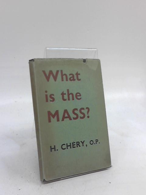 What Is The Mass? By Henri Chéry
