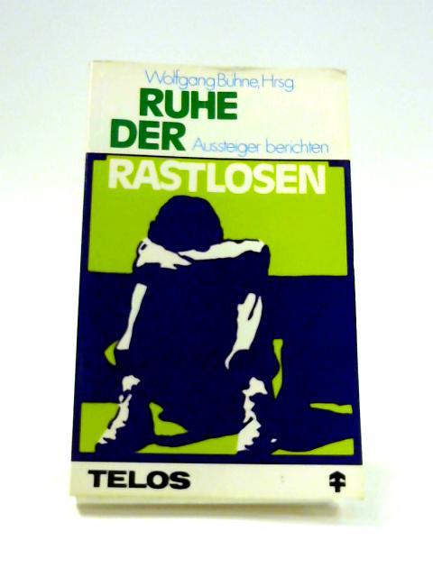 Ruhe der Rastlosen: Aussteiger Berichten By Wolfgang Buhne