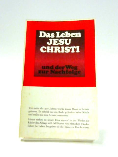 Das Leben Jesu Christi By J.R. Rice