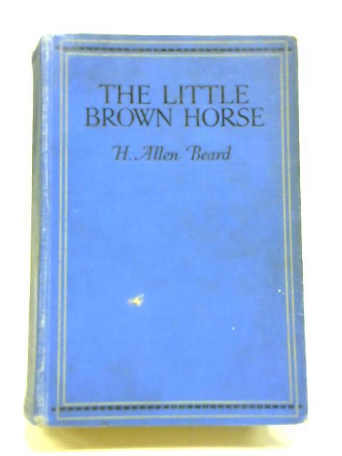 Little Brown Horse By H Allen Beard