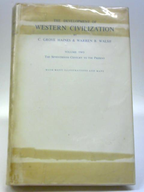 The Development of Western Civilization Vol Two By C Grove Haines and Warren B Walsh
