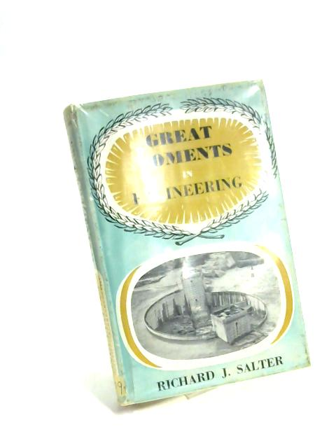 Great Moments in Engineering By Richard John Salter