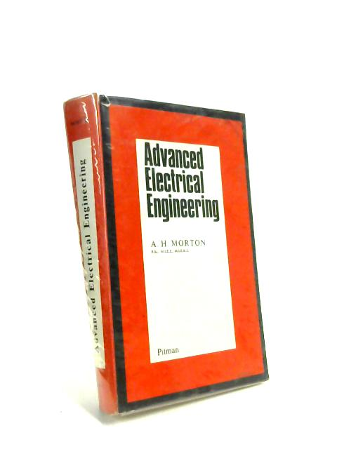 Advanced Electrical Engineering By A. H. Morton