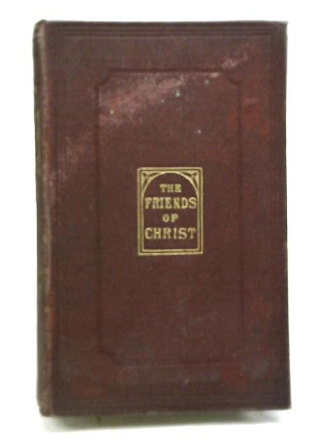 The Friends of Christin the New Testament By The Rev. Dr.Adams