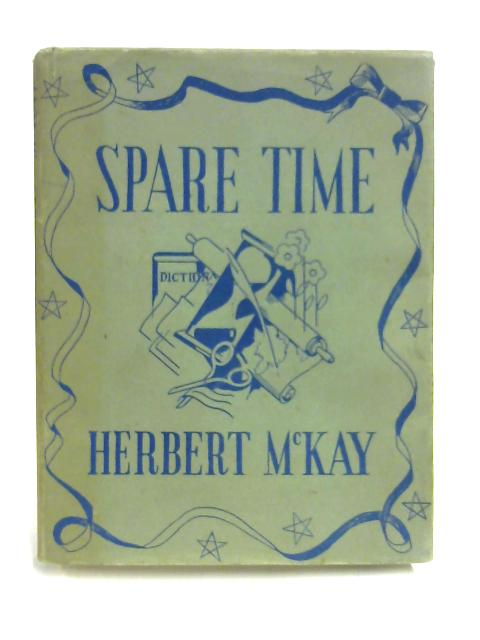 Spare Time By Herbert McKay