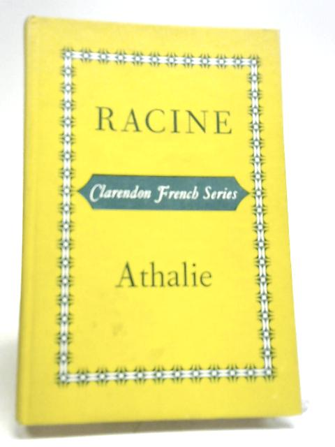 Athalie (Clarendon French) By Jean Racine