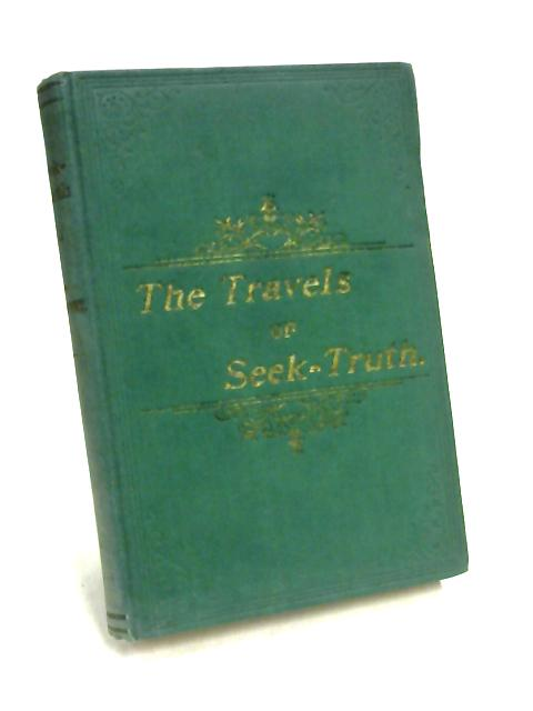 The Travels of Seek-Truth: An Allegory By W. T. Andress