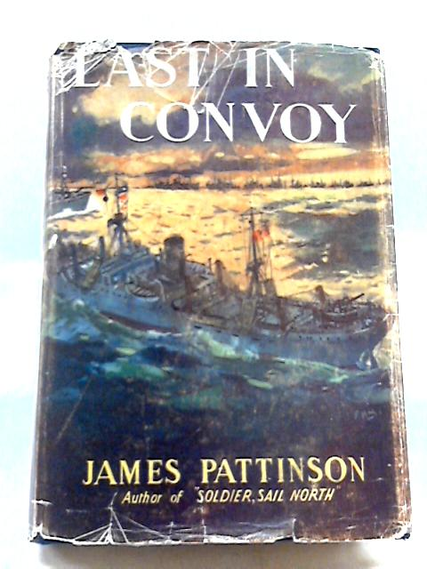Last in Convoy By James Pattinson