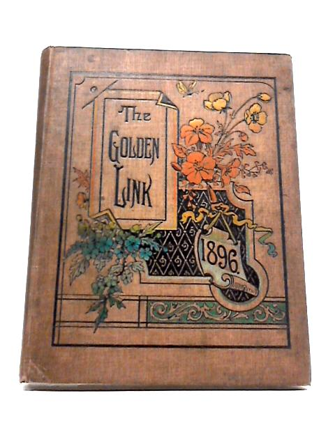 The Golden Link Between Church And Home - Vol. XLVII - Vol III 1896 By Various