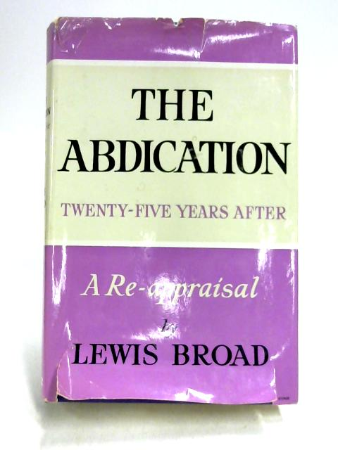 The Abdication Twenty Five Years After By Lewis Broad