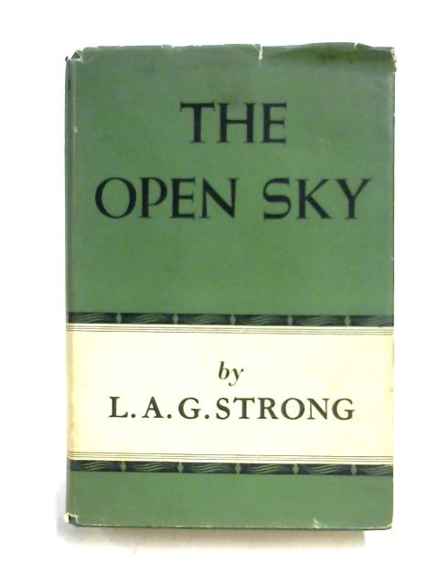 The Open Sky By L.A.G. Strong