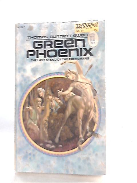 Green Phoenix By Thomas Burnett Swann