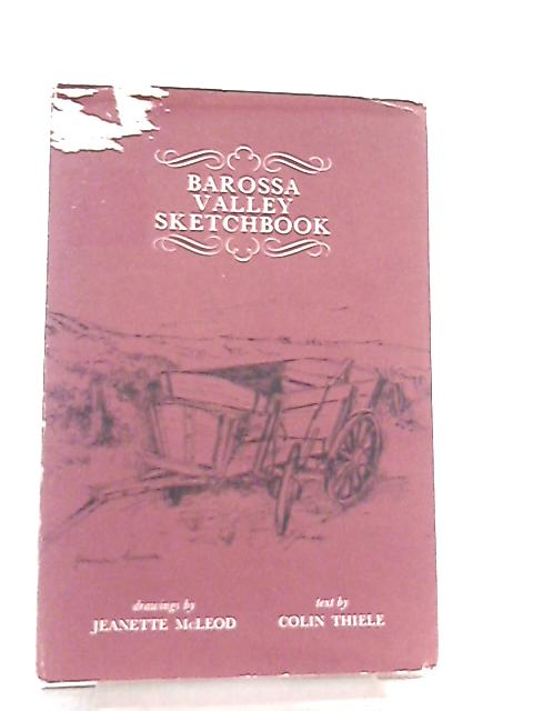 Barossa Valley Sketchbook By Colin Thiele