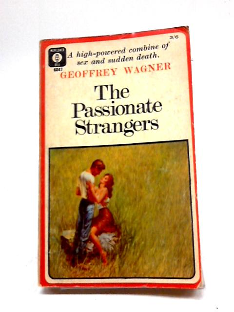 The Passionate Strangers (Mayflower-Dell Paperbacks) By Geoffrey Wagner