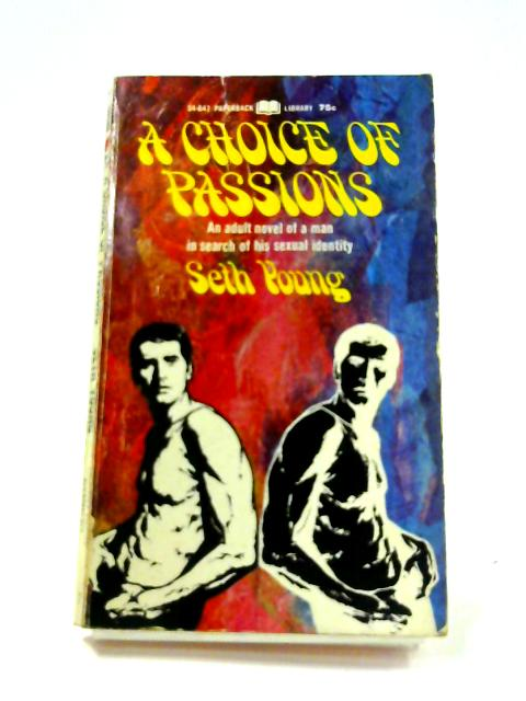 A Choice of Passions By Seth Young