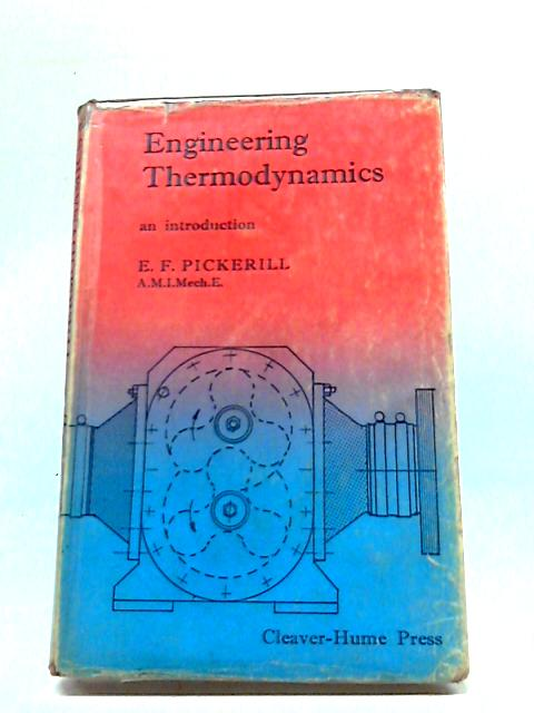 Engineering Thermodynamics: An Introduction by Edwin Frederick Pickerill