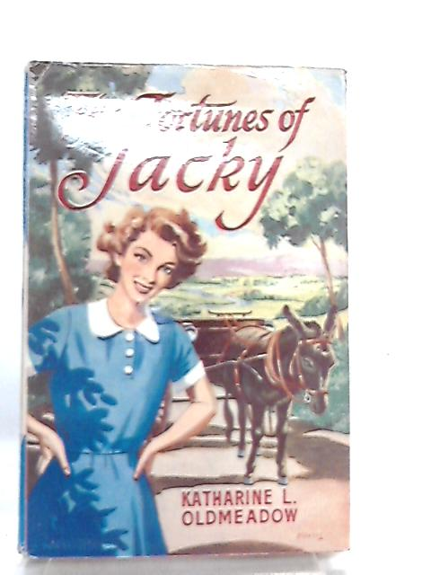 The Fortunes of Jacky By Katharine L Oldmeadow