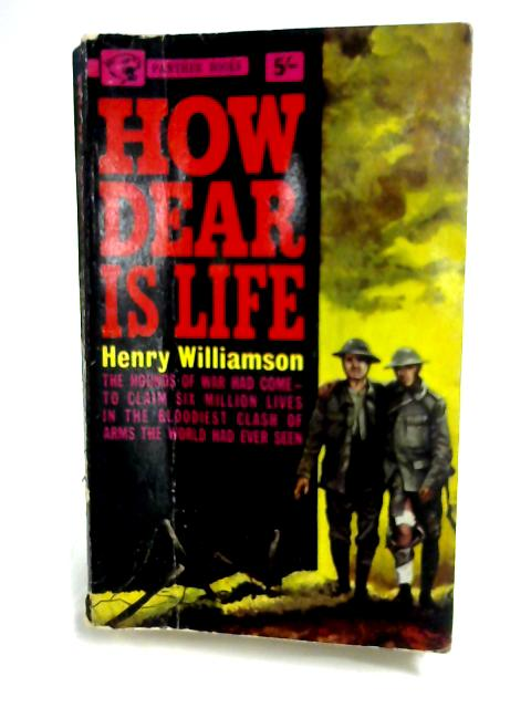 How Dear is Life By Henry Williamson