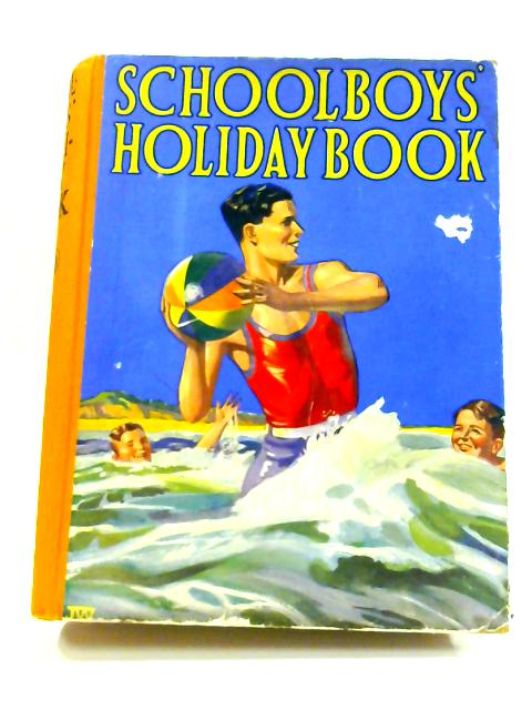Schoolboys' Holiday Book by Various