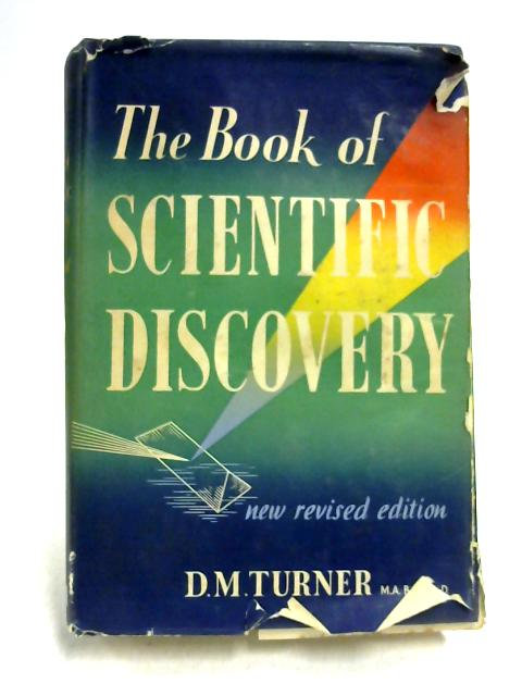 The Book of Scientific Discovery By D.M. Turner