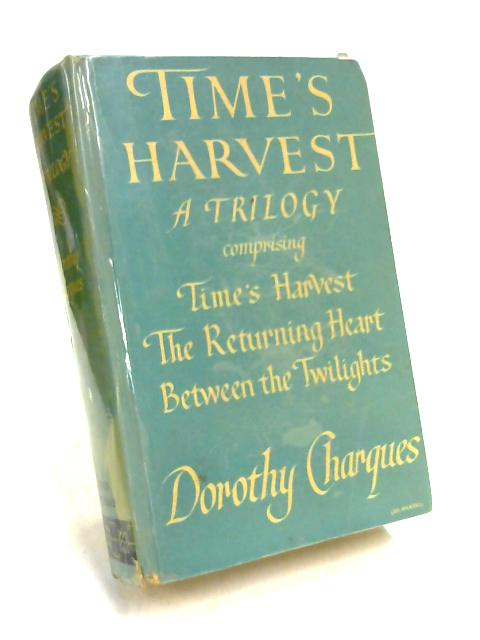 Time's Harvest By D. Charques