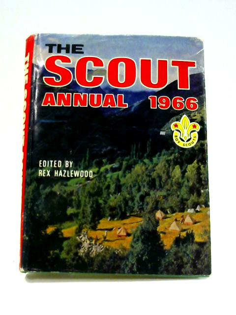 The Scouts Annual 1966 By R. Hazelwood (ed)