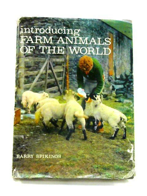 Introducing Farm Animals of the World By Barry Spikings