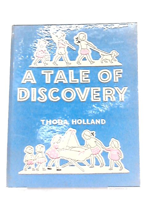 A Tale of Discovery, A Christian Approach to Sex for Children By Thora Holland