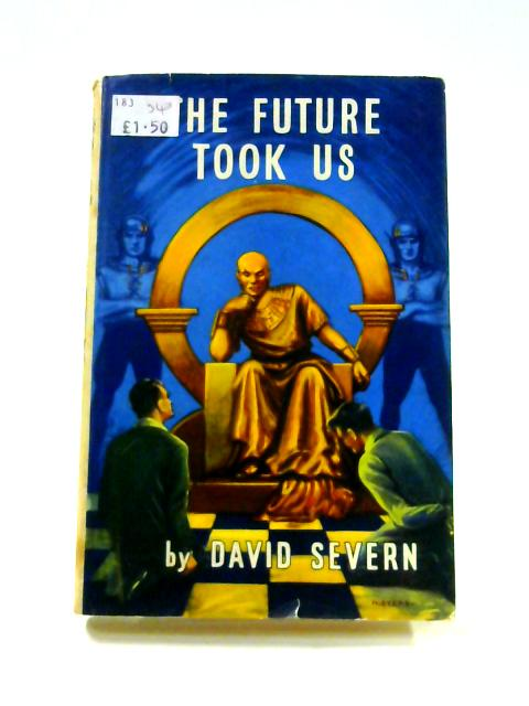 The uture Took Us By David Severn