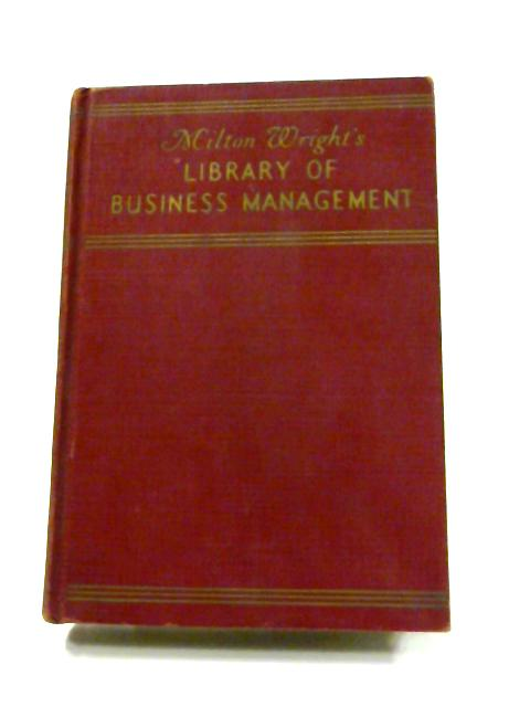 Business Organization: Milton Wright's Library of Business Management By Anon