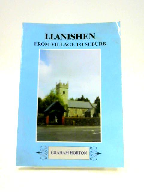 Llanishen: From Village to Suburb by Graham Horton