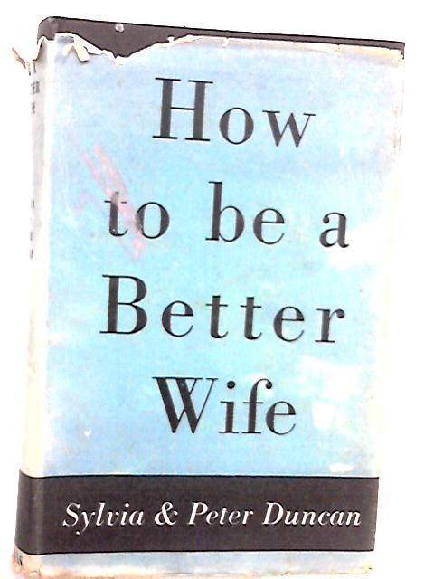 How to be a better wife by Sylvia Duncan